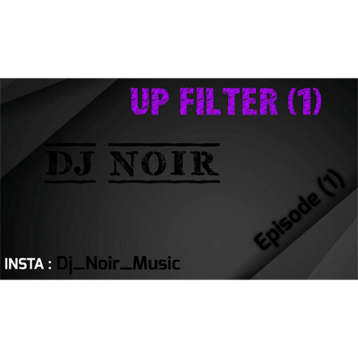 Dj Noir Up Filter